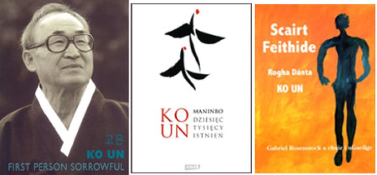 From left, covers of Ko Un's books 'First Person Sorrowful,' 'Maninbo - Dziesiec Tysiecy Istnien' and 'Scairt Feithide' published in Britain, Poland and Ireland, respectively.                                             / Courtesy of Literature Translation Institute of Korea