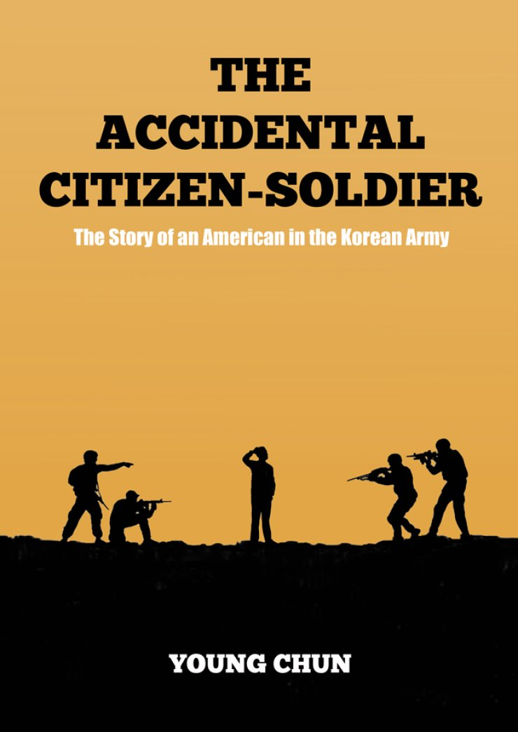 Cover of 'The Accidental Citizen-Soldier' by Young Chun