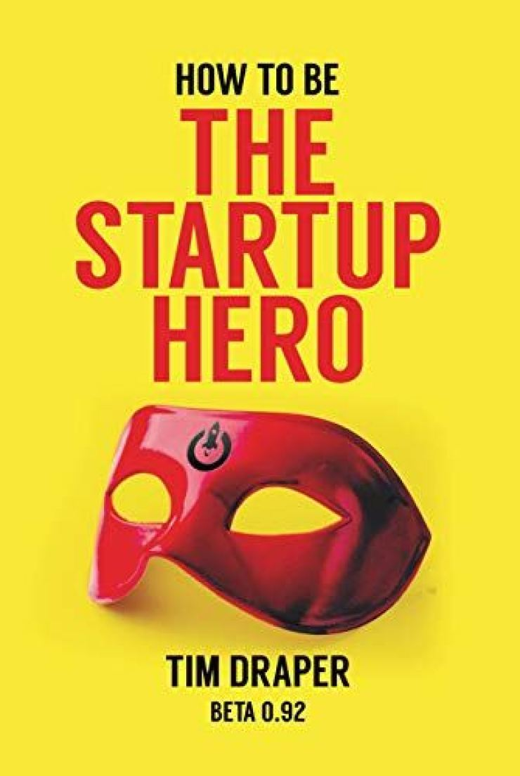 'How to Be the Startup Hero' by Tim Draper