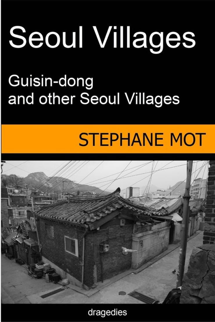 The cover of 'Guisin-dong and Other Seoul Villages' by Stephane Mot