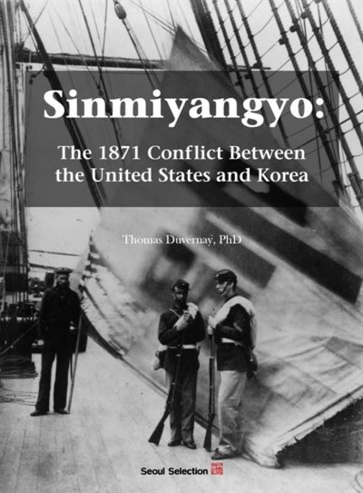 The cover of Thomas Duvernay's 'Sinmiyangyo: The 1871 Conflict Between the United States and Korea' / Courtesy of Thomas Duvernay