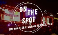 ON THE SPOT - Itaewon Global Village Festival