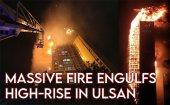 Massive blaze burns 33-story building in Ulsan, dozens injured