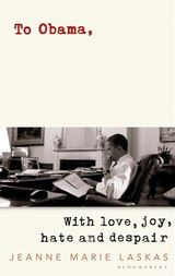 Jeanne Marie Laskas, author of 'To Obama: With Love, Joy, Hate, and Despair'/ Courtesy of Scott Goldsmith