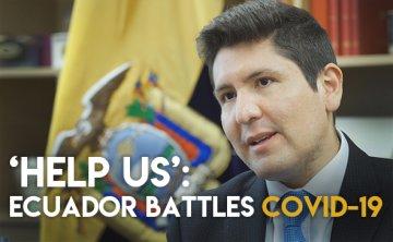 'COVID-19 nightmare is not over in Ecuador': Embassy seeks global help in fighting virus [VIDEO]